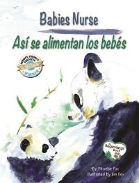 Cover Babies Nurse / Así se alimentan los bebés