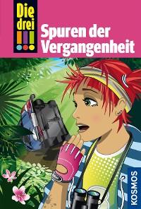 Cover Die drei !!!, 50, Freundinnen in Gefahr! 2, Spuren der Vergangenheit (drei Ausrufezeichen)