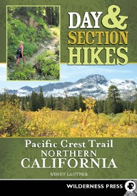 Cover Day & Section Hikes Pacific Crest Trail: Northern California