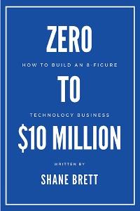 Cover Zero to $10 Million