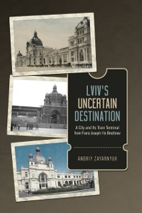 Cover Lviv's Uncertain Destination
