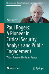 Cover Paul Rogers: A Pioneer in Critical Security Analysis and Public Engagement