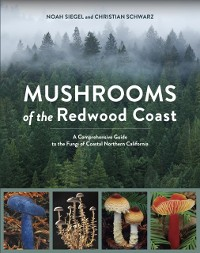 Cover Mushrooms of the Redwood Coast