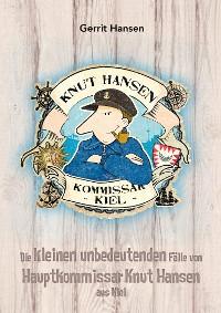 Cover Die kleinen unbedeutenden Fälle von Hauptkommissar Knut Hansen aus Kiel