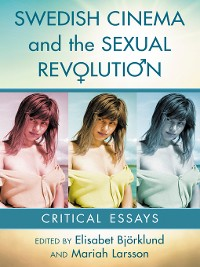 Cover Swedish Cinema and the Sexual Revolution
