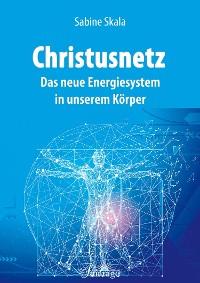 Cover Christusnetz - Das neue Energiesystem in unserem Körper