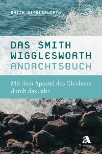 Cover Das Smith-Wigglesworth-Andachtsbuch