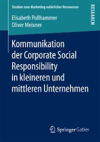 Cover Kommunikation der Corporate Social Responsibility in kleineren und mittleren Unternehmen