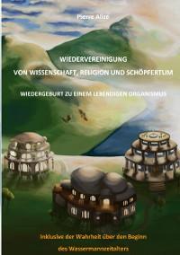 Cover Wiedervereinigung von Wissenschaft, Religion und Schöpfertum