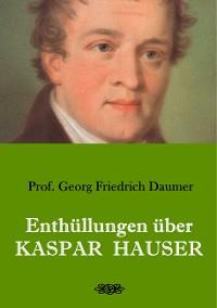 Cover Enthüllungen über Kaspar Hauser