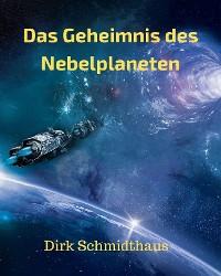 Cover Das Geheimnis des Nebelplaneten