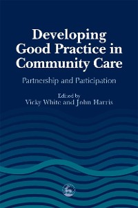 Cover Developing Good Practice in Community Care