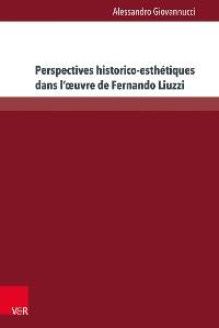 Cover Perspectives historico-esthétiques dans l'œuvre de Fernando Liuzzi
