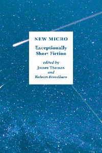 Cover New Micro: Exceptionally Short Fiction