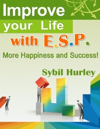 Cover Improve Your Life with E.S.P. - More Happiness and Success!