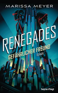 Cover Renegades - Gefährlicher Freund