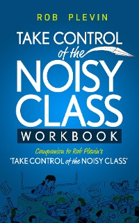 Cover Take Control of the Noisy Class Workbook
