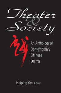 Cover Theatre and Society: Anthology of Contemporary Chinese Drama