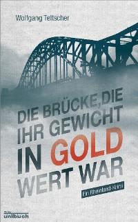 Cover Die Brücke, die ihr Gewicht in Gold wert war