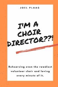 Cover I'm a Choir Director??!