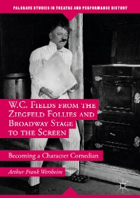 Cover W.C. Fields from the Ziegfeld Follies and Broadway Stage to the Screen