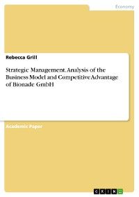 Cover Strategic Management. Analysis of the Business Model and Competitive Advantage of Bionade GmbH