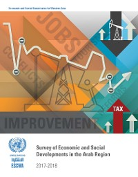 Cover Survey of Economic and Social Developments in the Arab Region 2017-2018