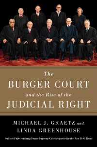 Cover Burger Court and the Rise of the Judicial Right