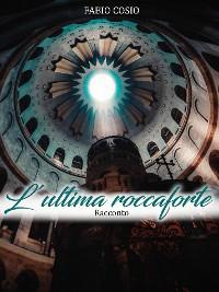 Cover L'ultima roccaforte