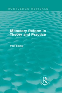 Cover Monetary Reform in Theory and Practice (Routledge Revivals)
