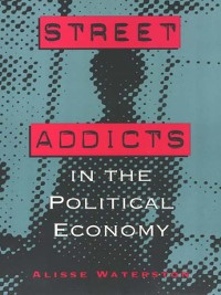 Cover Street Addicts in the Political Economy