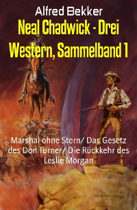 Cover Neal Chadwick - Drei Western, Sammelband 1