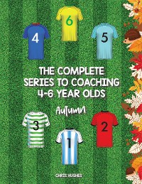 Cover The Complete Series to Coaching 4-6 Year Olds