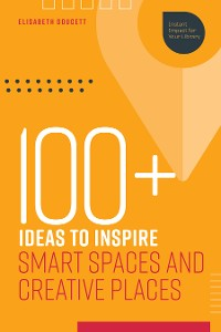 Cover 100+ Ideas to Inspire Smart Spaces and Creative Places