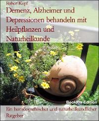 Cover Demenz, Alzheimer und Depressionen behandeln mit Heilpflanzen und Naturheilkunde