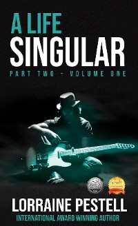 Cover A Life Singular Part Two; Volume One