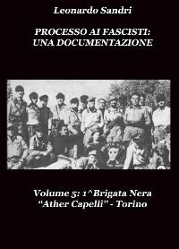 """Cover Processo ai Fascisti: Una Documentazione Vol.5 1^Brigata Nera """"Ather Capelli"""" Torino"""