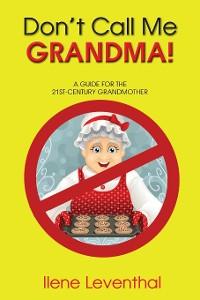 Cover Don't Call Me GRANDMA!
