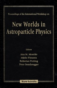 Cover New Worlds In Astroparticle Physics - Proceedings Of The International Workshop