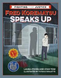 Cover Fred Korematsu Speaks Up