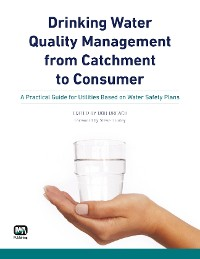 Cover Drinking Water Quality Management from Catchment to Consumer