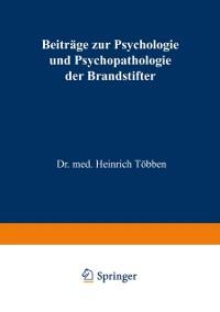 Cover Beitrage zur Psychologie und Psychopathologie der Brandstifter