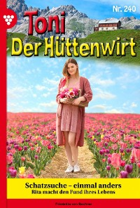 Cover Toni der Hüttenwirt 240 – Heimatroman