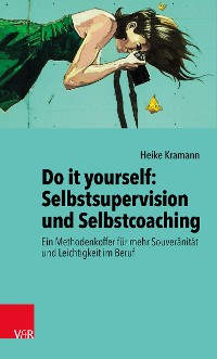 Cover Do it yourself: Selbstsupervision und Selbstcoaching