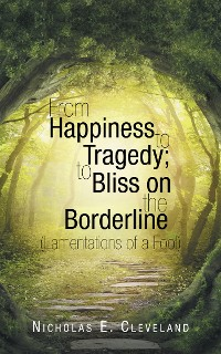 Cover From Happiness to Tragedy; to Bliss on the Borderline