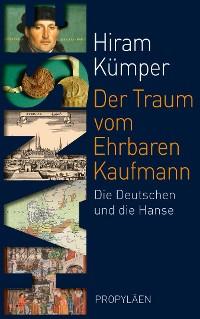 Cover Der Traum vom Ehrbaren Kaufmann