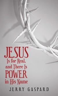 Cover Jesus Is for Real, and There Is Power in His Name