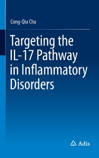 Cover Targeting the IL-17 Pathway in Inflammatory Disorders