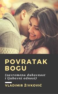 Cover Povratak Bogu (savremena duhovnost i ljubavni odnosi)