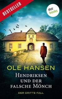 Cover Hendriksen und der falsche Mönch: Der dritte Fall